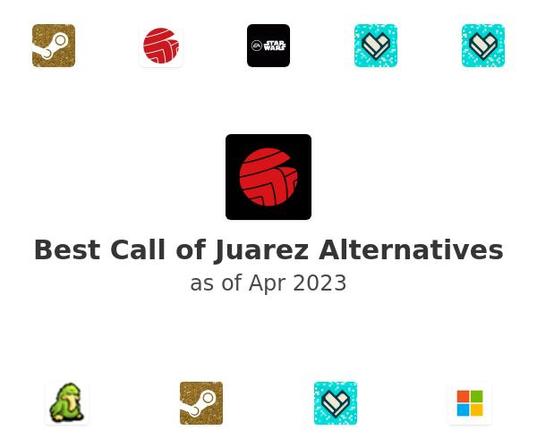 Best Call of Juarez Alternatives