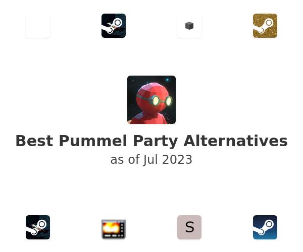 Best Pummel Party Alternatives
