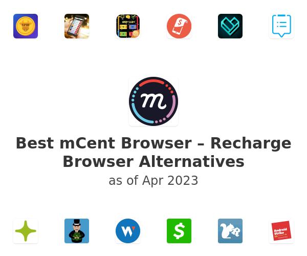 Best mCent Browser – Recharge Browser Alternatives