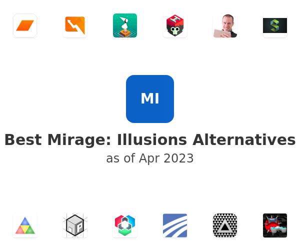 Best Mirage: Illusions Alternatives