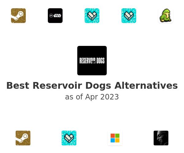 Best Reservoir Dogs Alternatives