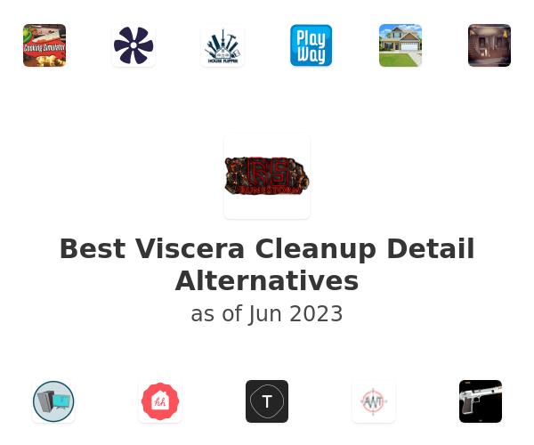 Best Viscera Cleanup Detail Alternatives
