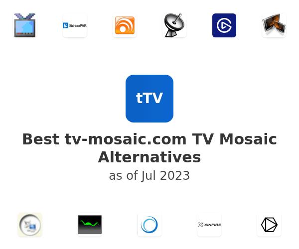 Best TV Mosaic Alternatives
