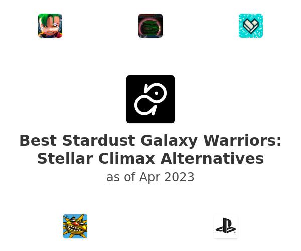 Best Stardust Galaxy Warriors: Stellar Climax Alternatives