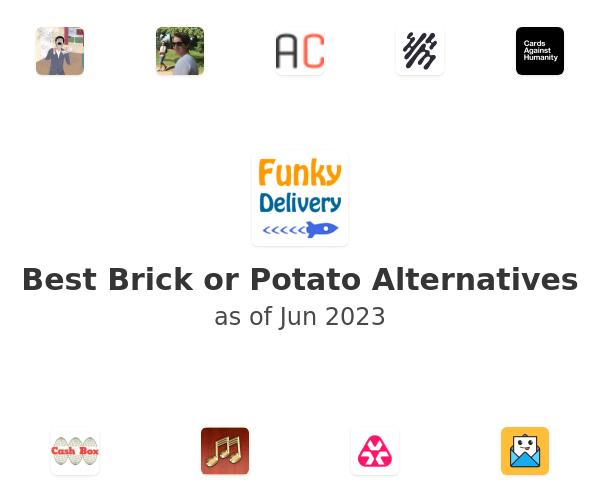 Best Brick or Potato Alternatives