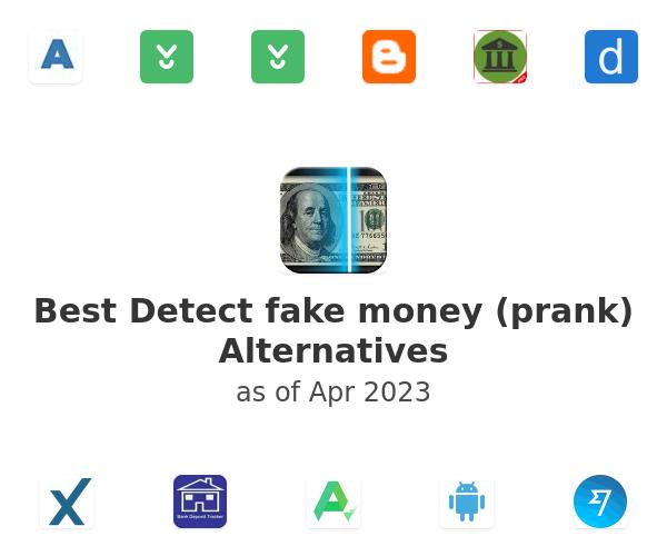 Best Detect fake money (prank) Alternatives