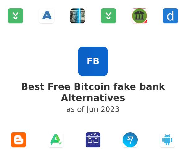 Best Free Bitcoin fake bank Alternatives