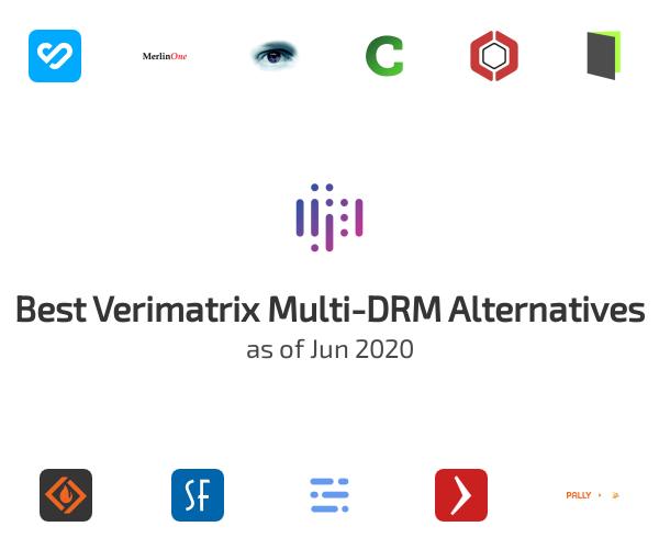Best Verimatrix Multi-DRM Alternatives