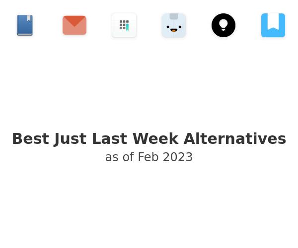 Best Just Last Week Alternatives