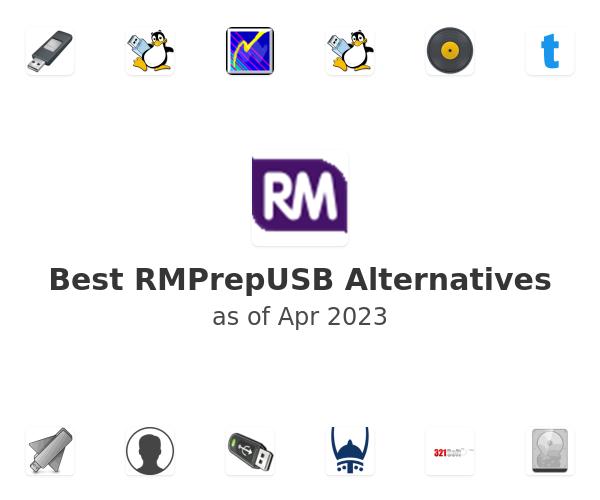 Best RMPrepUSB Alternatives