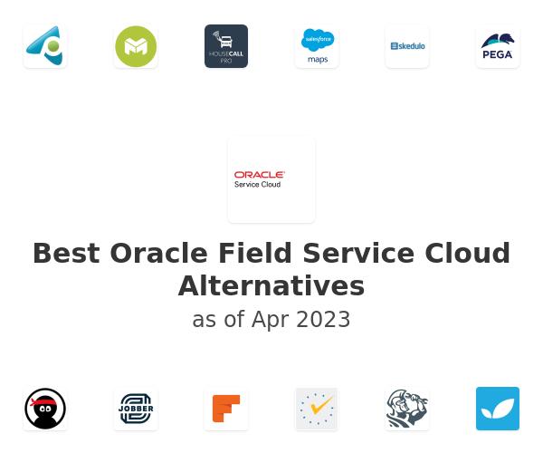 Best Oracle Field Service Cloud Alternatives