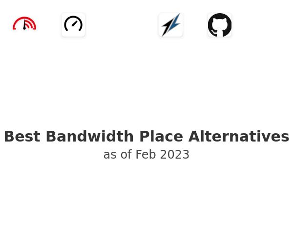 Best Bandwidth Place Alternatives