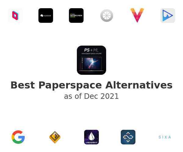 Best Paperspace Alternatives