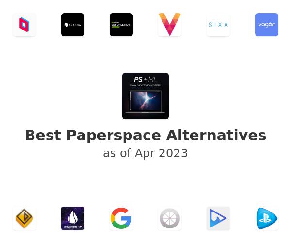 Best Paperspace Alternatives