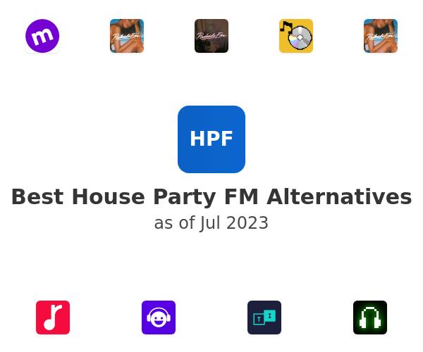 Best House Party FM Alternatives