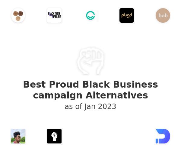 Best Proud Black Business campaign Alternatives