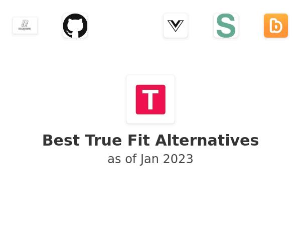 Best True Fit Alternatives