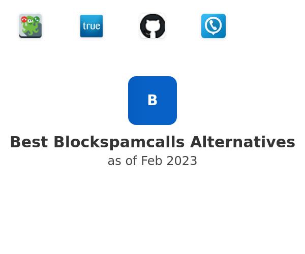 Best Blockspamcalls Alternatives