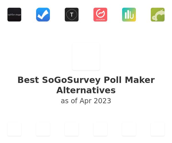 Best SoGoSurvey Poll Maker Alternatives