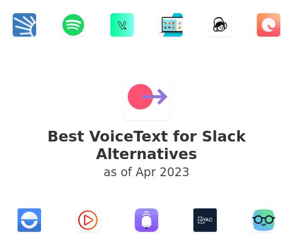 Best VoiceText for Slack Alternatives