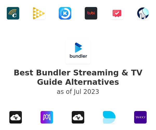 Best Bundler Streaming & TV Guide Alternatives