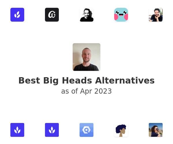 Best Big Heads Alternatives