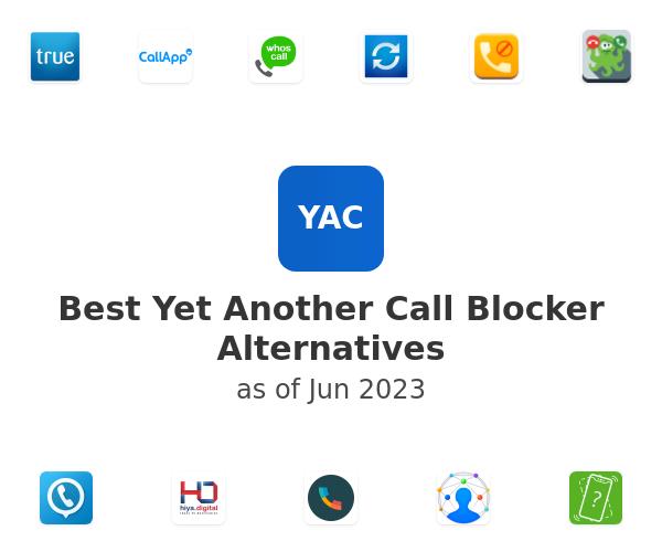 Best Yet Another Call Blocker Alternatives