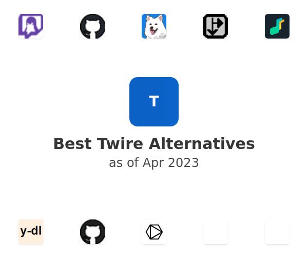 Best Twire Alternatives