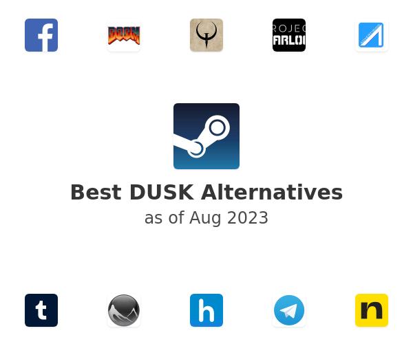 Best DUSK Alternatives
