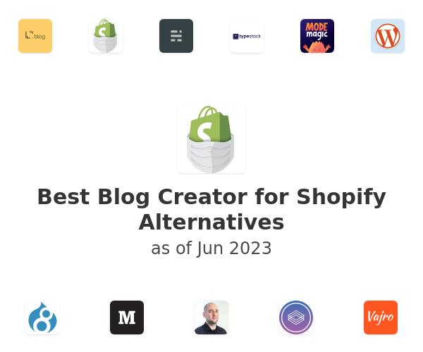 Best Blog Creator for Shopify Alternatives