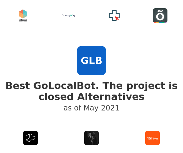 Best GoLocalBot. The project is closed Alternatives