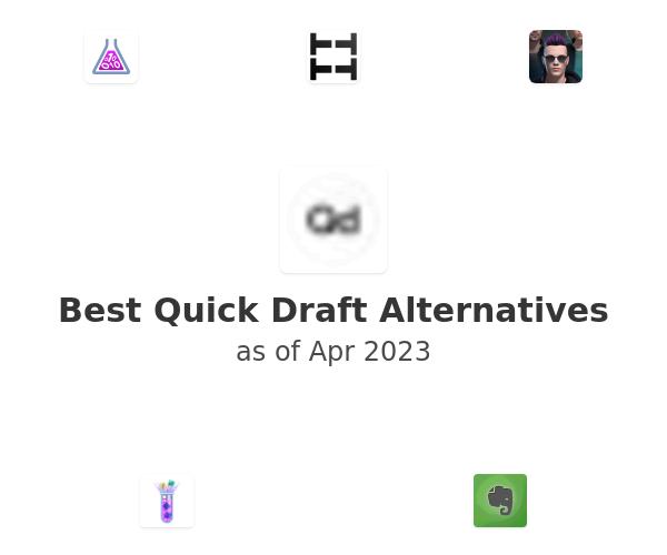 Best Quick Draft Alternatives