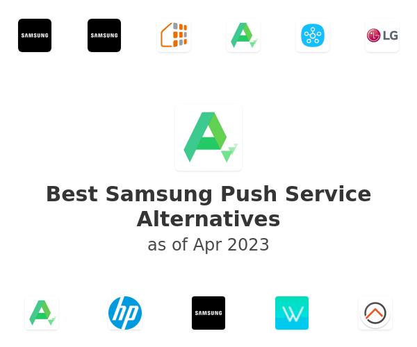 Best Samsung Push Service Alternatives