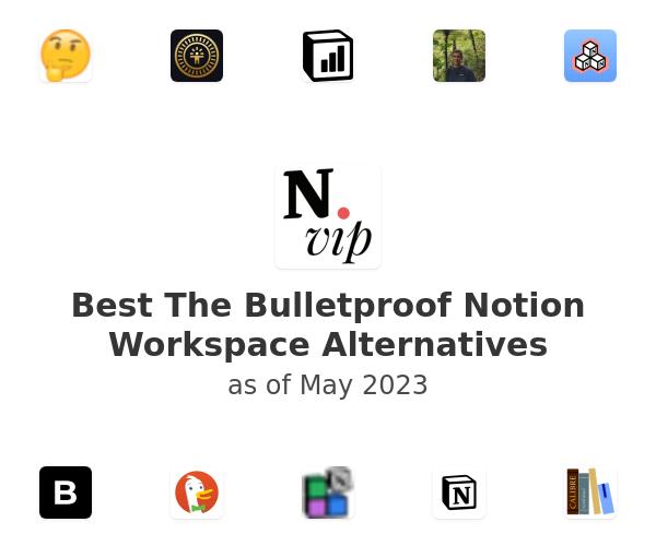 Best The Bulletproof Notion Workspace Alternatives
