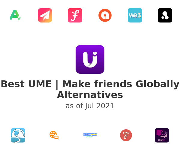 Best UME | Make friends Globally Alternatives