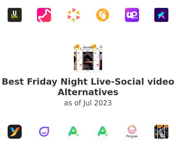 Best Friday Night Live-Social video Alternatives