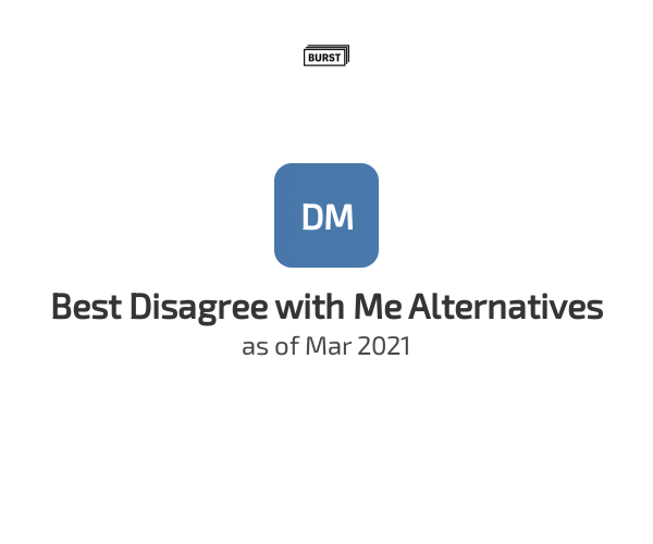 Best Disagree with Me Alternatives