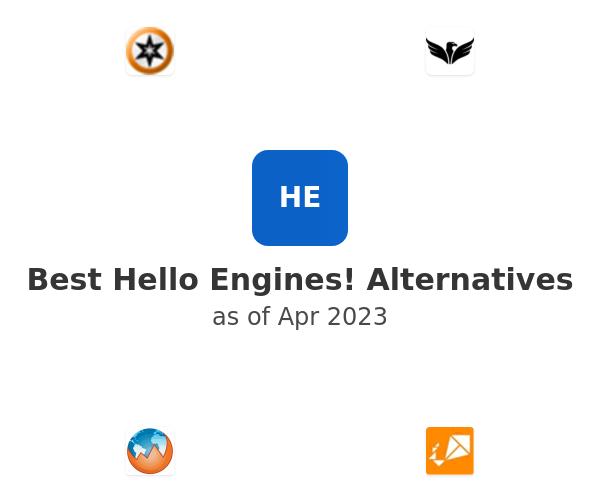 Best Hello Engines! Alternatives