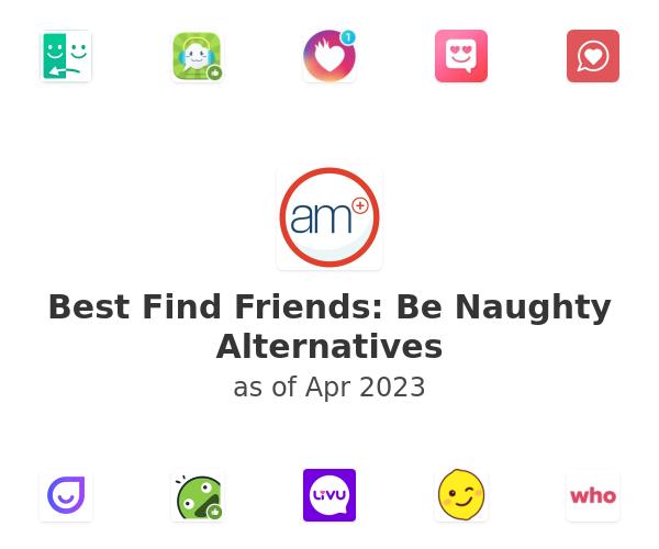 Best Find Friends: Be Naughty Alternatives