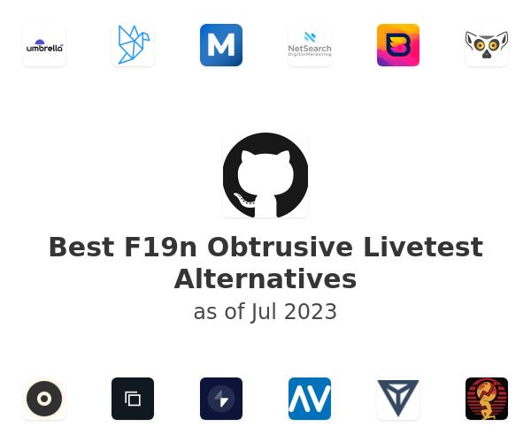 Best F19n Obtrusive Livetest Alternatives