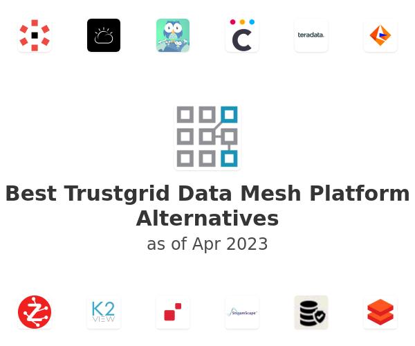 Best Trustgrid Data Mesh Platform Alternatives
