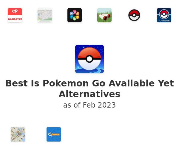 Best Is Pokemon Go Available Yet Alternatives