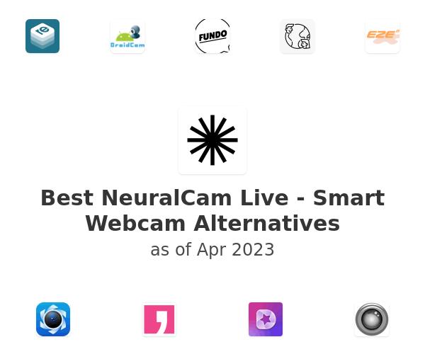 Best NeuralCam Live - Smart Webcam Alternatives