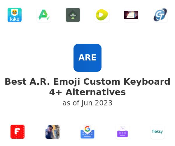 Best A.R. Emoji Custom Keyboard 4+ Alternatives