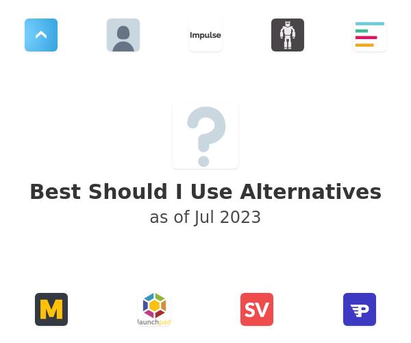 Best Should I Use Alternatives