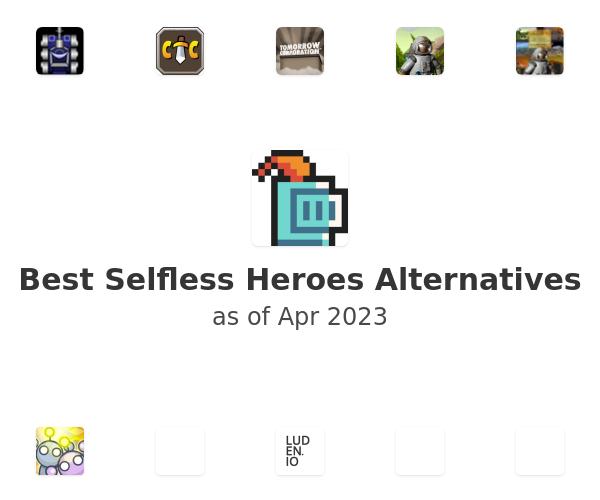 Best Selfless Heroes Alternatives