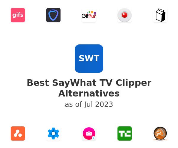 Best SayWhat TV Clipper Alternatives