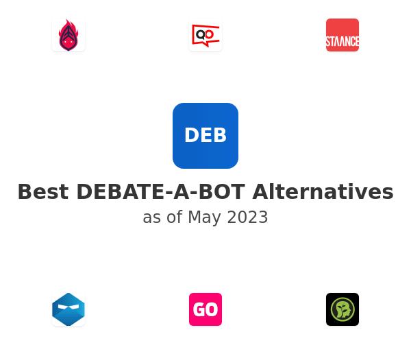 Best DEBATE-A-BOT Alternatives