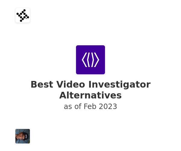 Best Video Investigator Alternatives