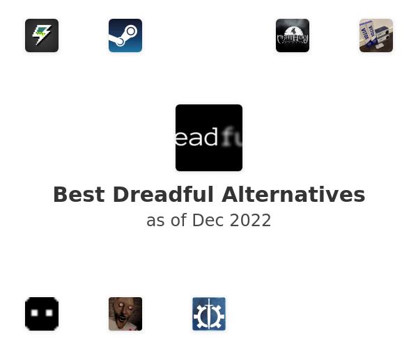 Best Dreadful Alternatives